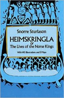 Heimskringla: Or, the Lives of the Norse Kings - Snorre Sturlason, Snorri Sturluson