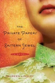 The Private Papers of Eastern Jewel - Maureen Lindley