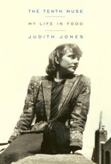The Tenth Muse: My Life in Food - Judith Jones