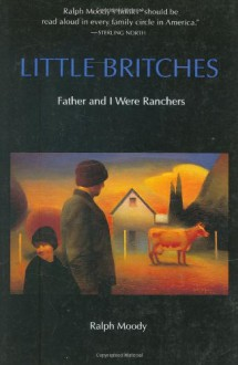 Little Britches: Father and I Were Ranchers - Ralph Moody
