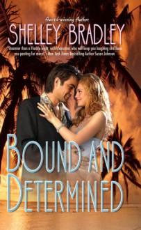 Bound and Determined - Shayla Black, Shelley Bradley