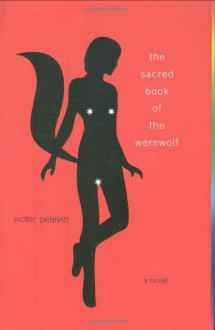 The Sacred Book of the Werewolf - Victor Pelevin, Andrew Bromfield