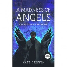 A Madness of Angels: Or The Resurrection of Matthew Swift (Matthew Swift, #1) - Kate Griffin