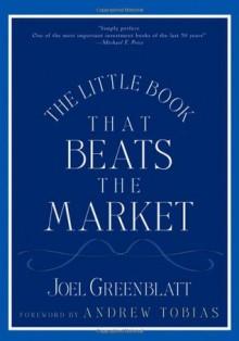 The Little Book That Beats the Market - Joel Greenblatt, Andrew Tobias
