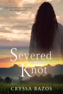Severed Knot - Cryssa Bazos
