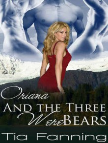 Oriana and the Three Werebears - Tia Fanning