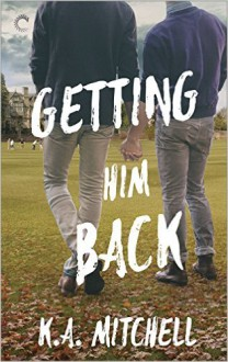 Getting Him Back - K.A. Mitchell