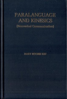 Paralanguage And Kinesics: Nonverbal Communication - Mary Ritchie Key