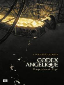 Codex Angélique Kompendium Der Engel - Thierry Gloris, Mikaël Bourgouin, Marcel Le Comte