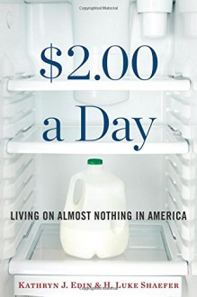$2.00 a Day: Living on Almost Nothing in America - H. Luke Shaefer, Kathryn J. Edin