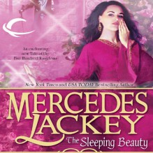 The Sleeping Beauty: Tales of the Five Hundred Kingdoms, Book 5 - Mercedes Lackey,Gabra Zackman,Audible Studios