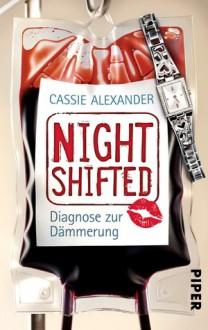Nightshifted: Diagnose zur Dämmerung - Cassie Alexander