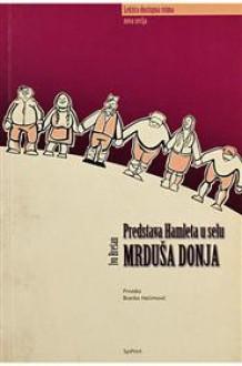 Predstava Hamleta u selu Mrduša Donja - Ivo Brešan