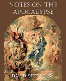 Notes on the Apocalypse - David Steele