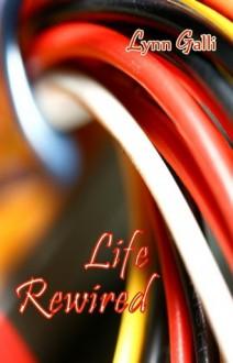 Life Rewired - Lynn Galli