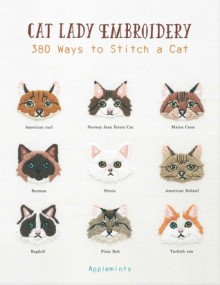 Cat Lady Embroidery: 380 Ways to Stitch a Cat - Applemints