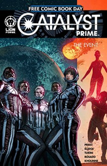 Catalyst Prime: The Event (FCBD) - Christopher Priest,Joe Illidge,Marco Turini,Will Rosado,Jessica Kholinne