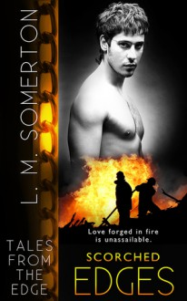 Scorched Edges (Tales from The Edge Book 6) - L.M. Somerton