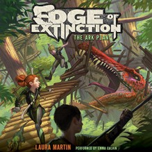 The Ark Plan: Edge of Extinction #1 - HarperAudio,Emma Galvin,Laura Martin