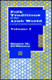 Folk Traditions of the Arab World: A Guide to Motif Classification, Set - Hasan M. El-Shamy