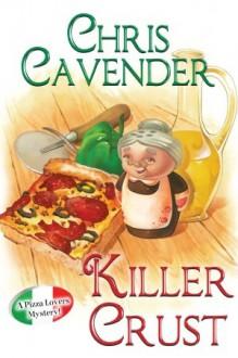 Killer Crust - Chris Cavender