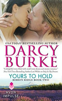 Yours to Hold: Ribbon Ridge Book Two - Darcy Burke