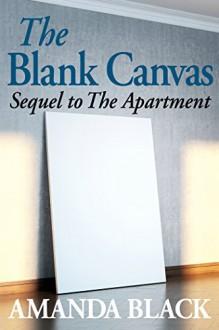 The Blank Canvas (An Apartment Novel Book 2) - Amanda Black