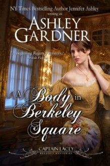 A Body in Berkeley Square - Jennifer Ashley,Ashley Gardner