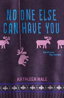 No One Else Can Have You - Kathleen Hale