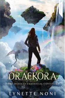 Draekora - Lynette Noni