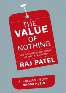 The Value of Nothing - Raj Patel