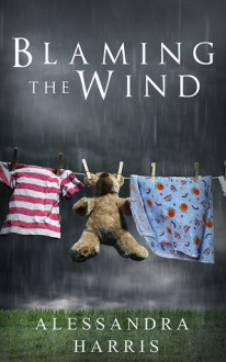 Blaming the Wind - Alessandra Harris