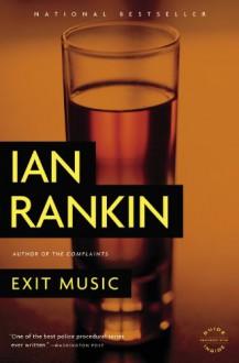 Exit Music (Inspector Rebus Mysteries) - Ian Rankin