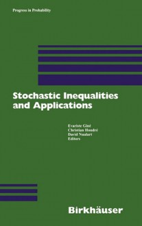 Stochastic Inequalities and Applications - Evarist Gine