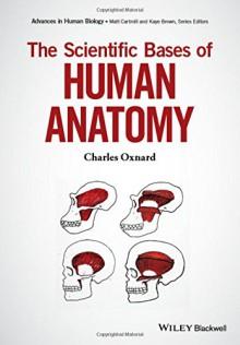 The Human Body - Charles E. Oxnard, Matt Cartmill, Kaye B. Brown