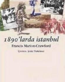 1890'larda İstanbul - Francis Marion Crawford, Şeniz Türkömer, Edwin Lord Weeks, Emre Yalçın