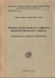 Teoria, konstrukcja i obrona przeciwawaryjna okrętu - Bartłomiej Jakus, Józef Farmas