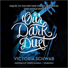Our Dark Duet (Monsters of Verity series, Book 2) - Victoria Schwab