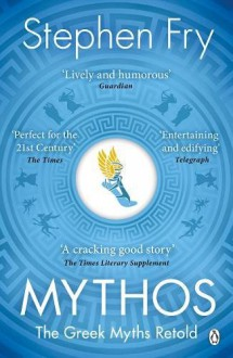Mythos: The Greek Myths Retold - Stephen Fry