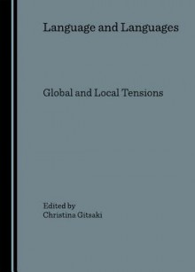 Language and Languages: Global and Local Tensions - Christina Gitsaki
