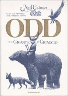 Odd e il gigante di ghiaccio - Iacopo Bruno, Neil Gaiman