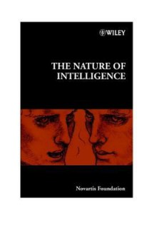 The Nature of Intelligence - Gregory Bock, Jamie A. Goode, Kate Webb