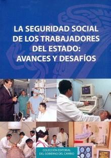 La Seguridad Social de los Trabajadores del Estado: Avances y Desafios - Instituto de Seguridad y Servicios Socia