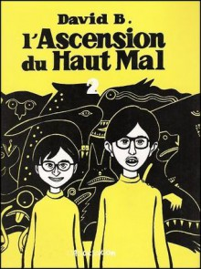 L'Ascension du Haut Mal, Tome 2 - David B.