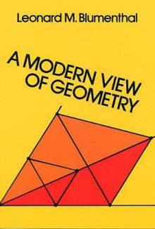 A Modern View of Geometry - Leonard M. Blumenthal