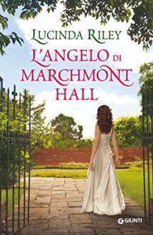 L'angelo di Marchmont Hall (Italian Edition) - Lucinda Riley
