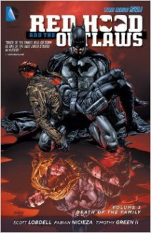 Red Hood and the Outlaws, Vol. 3: Death of the Family - Scott Lobdell, Timothy Green