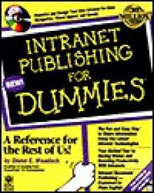 Intranet Publishing for Dummies [With *] - Glenn E. Weadock