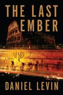 The Last Ember - Daniel Levin