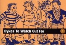 Dykes to Watch Out For - Alison Bechdel